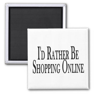Rather Be Shopping Online Square Magnet