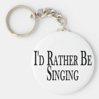 Rather Be Singing Basic Round Button Key Ring