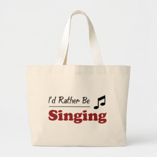 Rather Be Singing Large Tote Bag