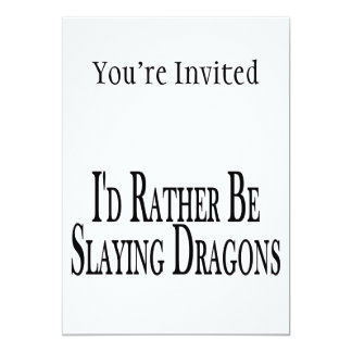 Rather Be Slaying Dragons 5x7 Paper Invitation Card