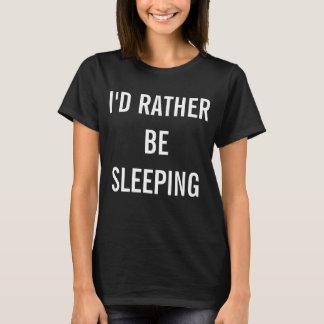 Rather Be Sleeping T-Shirt