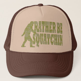 Rather be squatchin, camo trucker hat