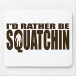 Rather be Squatchin - Finding Bigfoot
