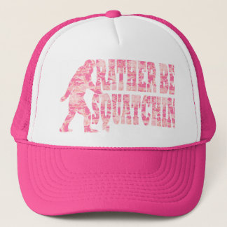 Rather be squatchin pink camo trucker hat