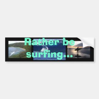 Rather be surfing... bumper sticker