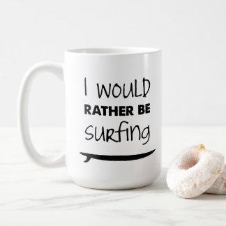 Rather Be Surfing Coffee Mug