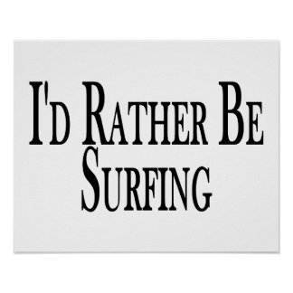 Rather Be Surfing Poster