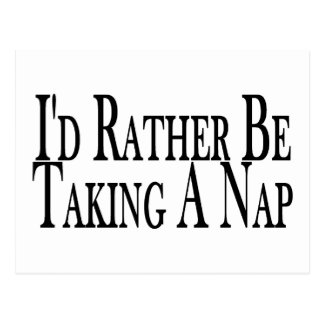 Rather Be Taking A Nap Postcard