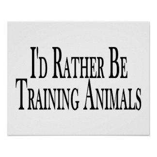 Rather Be Training Animals Poster