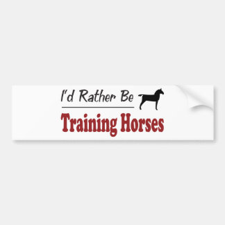Rather Be Training Horses Car Bumper Sticker