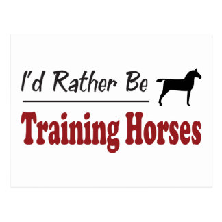 Rather Be Training Horses Postcard