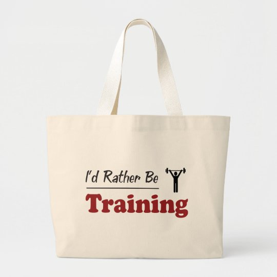 Rather Be Training Large Tote Bag