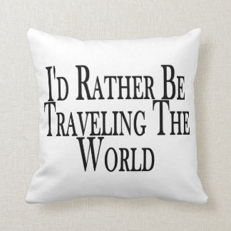 Rather Be Traveling The World Cushion