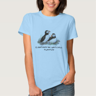 Rather be Watching Puffin, Cute Birds Tee Shirt