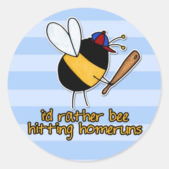 rather bee hitting homeruns classic round sticker