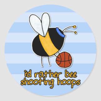 rather bee shooting hoops round sticker