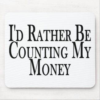 Rather Count Money Mouse Mat