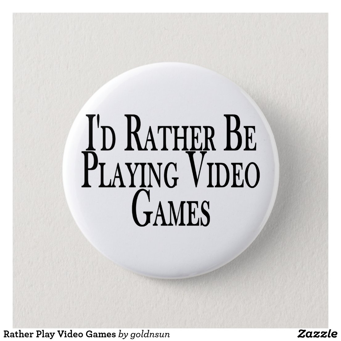 Rather Play Video Games Badge
