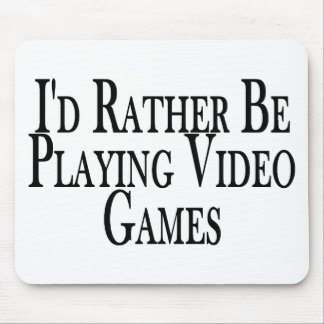 Rather Play Video Games Mouse Mat