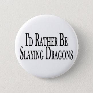 Rather Slay Dragons 6 Cm Round Badge