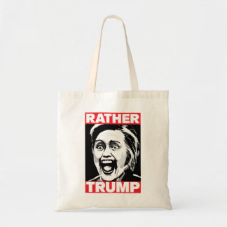 Rather Trump (Not Hillary) Tote Bag