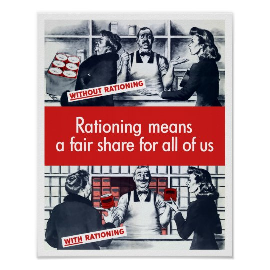 Rationing Means A Fair Share For All Of