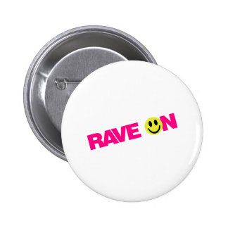 Rave On - Raver Music DJ Clubbing Pins