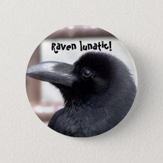 Raven Lunatic 6 Cm Round Badge