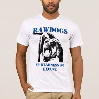 Raw Dog stronger than you think T-Shirt