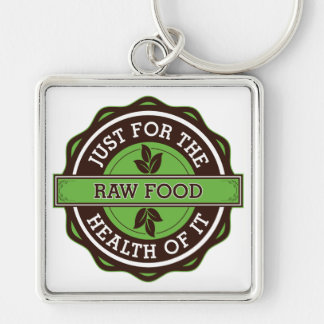 Raw Food Just For the Health of It Key Chain