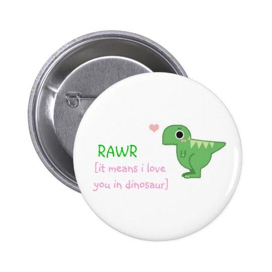 RAWR 6 CM ROUND BADGE