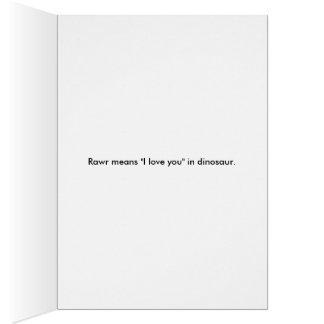 Rawr!  I love you. Greeting Card