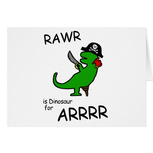 RAWR is Dinosaur for ARRR (Pirate Dinosaur) Greeting Cards