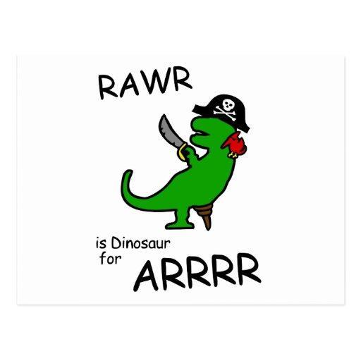 RAWR is Dinosaur for ARRR (Pirate Dinosaur) Post Cards