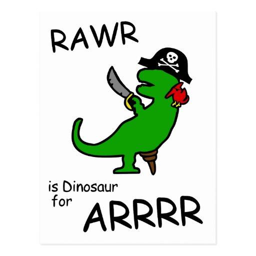 RAWR is Dinosaur for ARRR (Pirate Dinosaur) Post Card