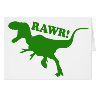 RAWR is how Dinosaurs say I love you Greeting Card