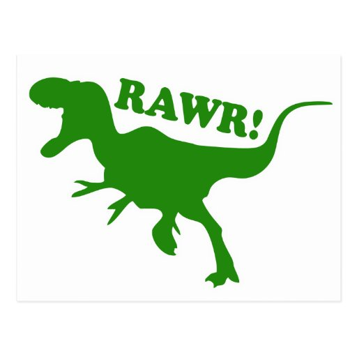 RAWR is how Dinosaurs say I love you Post Card