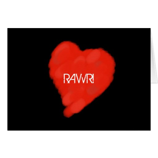 RAWR! means I love You Greeting Cards