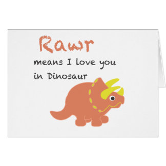 Rawr Means I Love You Greeting Card
