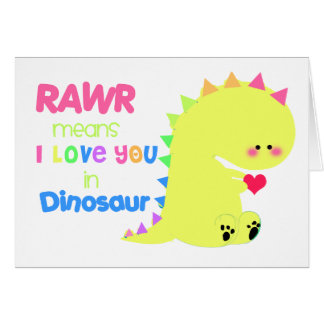 RAWR Means I love you in Dinosaur Card YELLOW