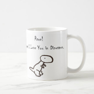 RAWR! Means I Love You In Dinosaur Coffee Mug