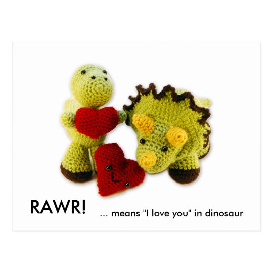 """RAWR!,  means """"I love you"""" in dinosaur"""