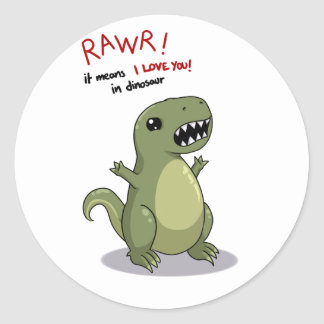Rawr Means I love you in Dinosaur:) Round Stickers