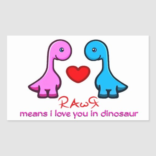 RAwR means i love you in dinosaur Rectangle Stickers