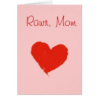 Rawr, Mom Greeting Card