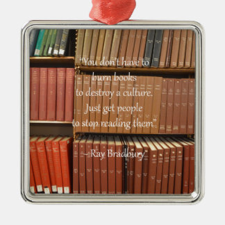 Ray Bradbury Quotation about Books Silver-Colored Square Decoration