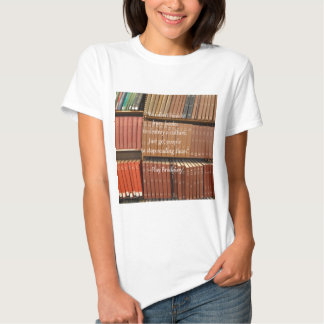 Ray Bradbury Quotation about Books T Shirt