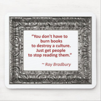 Ray Bradbury Quote About Burning Books Mousepads