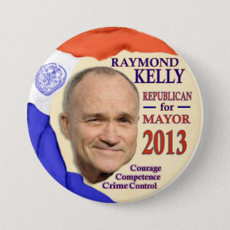 Raymond Kelly for NYC Mayor 2013 7.5 Cm Round Badge