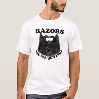 Razors are for quitters T-Shirt